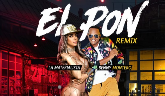 La Materialista Ft Benny Montero – El Pon (Remix)